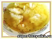Куриный суп рецепт. Суп с клецками: готовим быстро и вкусно